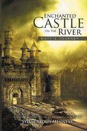 ENCHANTED CASTLE ON THE RIVER by Sylvia Abolis  Mennear
