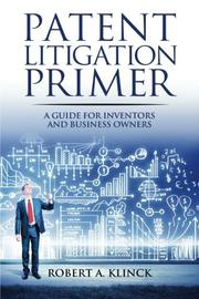Patent Litigation Primer by Robert Klinck