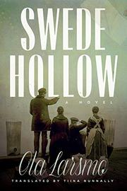 SWEDE HOLLOW by Ola Larsmo