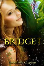 Bridget by Bernadette Crepeau