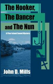 The Hooker, The Dancer and The Nun by John D. Mills