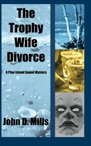 The Trophy Wife Divorce by John D. Mills