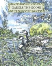 Gargle the Goose by Andrew Perry
