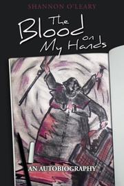 The Blood on my Hands by Shannon O'Leary