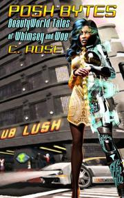 Posh Bytes by C. Rose