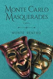 MONTE CARLO MASQUERADES by Monte Renfro