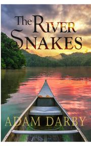 THE RIVER SNAKES by Adam  Darby