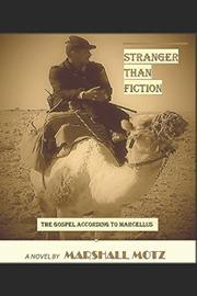STRANGER THAN FICTION by Marshall Motz