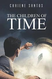 THE CHILDREN OF TIME by Chaiene  Santos