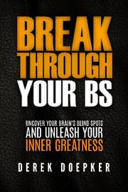 Break Through Your BS by Derek Doepker