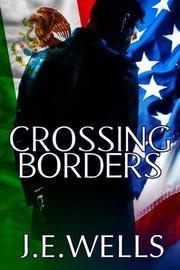 Crossing Borders by J.E. Wells