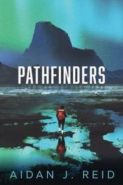 PATHFINDERS by Aidan J. Reid