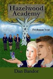 Hazelwood Academy by Daniel Bandor