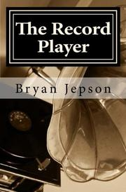 The Record Player by Bryan Jepson