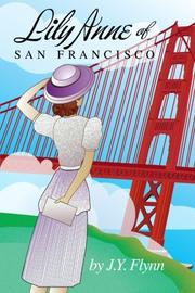 Lily Anne of San Francisco by J.Y. Flynn