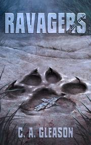 RAVAGERS by C.A.  Gleason