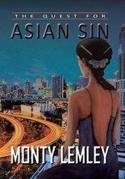 The Quest for Asian Sin by Monty Lemley