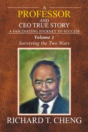A Professor and CEO True Story by Richard T. Cheng