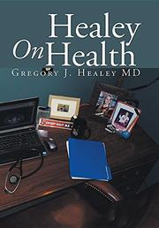 HEALEY ON HEALTH by Gregory J. Healey