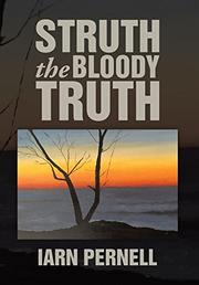 STRUTH THE BLOODY TRUTH by Iarn Pernell