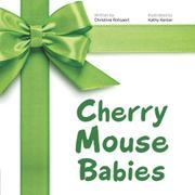 CHERRY MOUSE BABIES by Christine Rotsaert