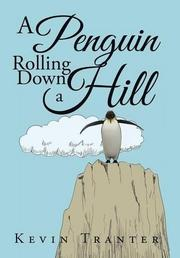 A PENGUIN ROLLING DOWN A HILL by Kevin Tranter