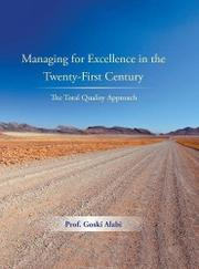 MANAGING FOR EXCELLENCE IN THE TWENTY-FIRST CENTURY by Goski Alabi