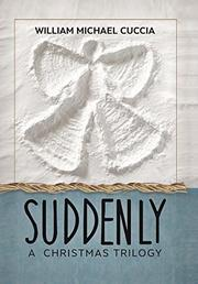 SUDDENLY by William Michael Cuccia