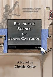 BEHIND THE SCENES OF JENNA CASTORON by Chelsie Keller
