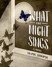 WHAT THE NIGHT SINGS by Vesper Stamper