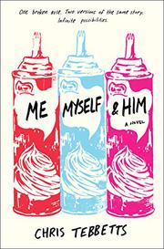 ME MYSELF & HIM by Chris Tebbetts