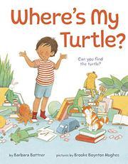 WHERE'S MY TURTLE? by Barbara Bottner
