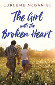 THE GIRL WITH THE BROKEN HEART by Lurlene McDaniel
