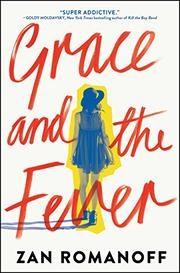 GRACE AND THE FEVER by Zan Romanoff
