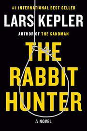 THE RABBIT HUNTER by Lars Kepler