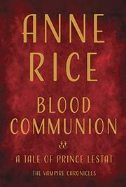 BLOOD COMMUNION by Anne Rice