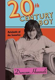 20th-CENTURY BOY by Duncan Hannah