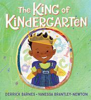 THE KING OF KINDERGARTEN by Derrick Barnes