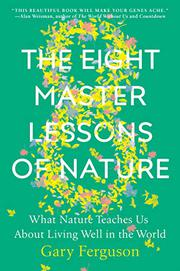 THE EIGHT MASTER LESSONS OF NATURE by Gary Ferguson