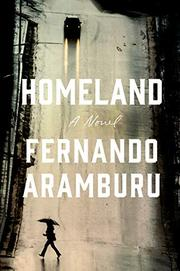 HOMELAND by Fernando  Aramburu