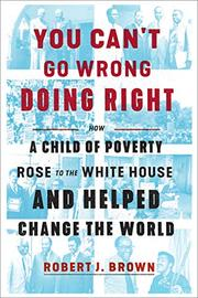 YOU CAN'T GO WRONG DOING RIGHT by Robert J. Brown