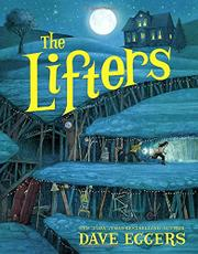 THE LIFTERS by Dave Eggers