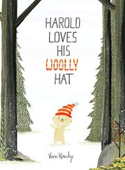 HAROLD LOVES HIS WOOLLY HAT by Vern Kousky