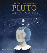 THE GIRL WHO NAMED PLUTO by Alice B. McGinty