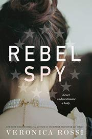 REBEL SPY by Veronica Rossi