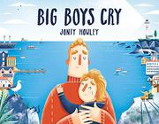 BIG BOYS CRY by Jonty Howley