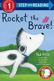 ROCKET THE BRAVE! by Tad Hills