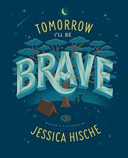 TOMORROW I'LL BE BRAVE by Jessica Hische
