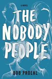 THE NOBODY PEOPLE by Bob Proehl