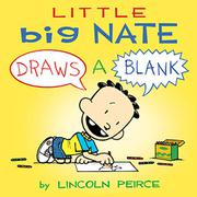 LITTLE BIG NATE DRAWS A BLANK by Lincoln Peirce